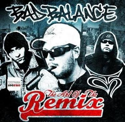 Bad Balance - The Art Of The Remix (2012) HQ