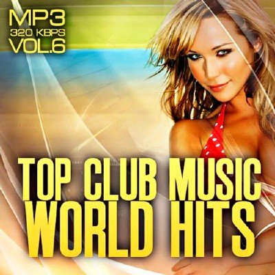 Top club music world hits vol.6 (2012)