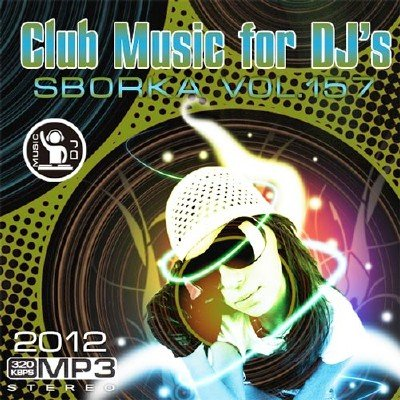 Club Music for DJ - Sborka Vol.157 (2012)