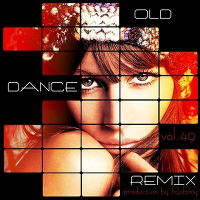 Old Dance Remix Vol.49 (2012)