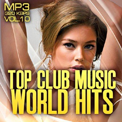 Top club music world hits vol.10 (2012)