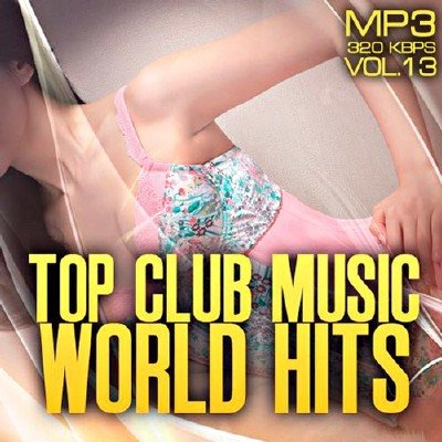 Top club music world hits vol.13 (2012)