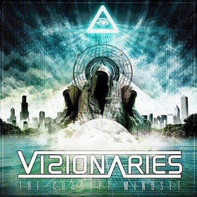 Visionaries - The Corrupt Mindset (2012)