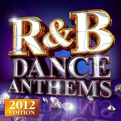 R&B Dance Anthems (2012)