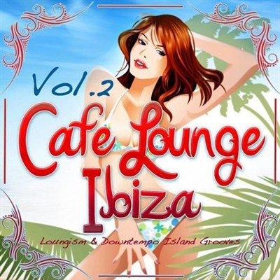 Cafe Lounge Ibiza Vol. 2 (2012)