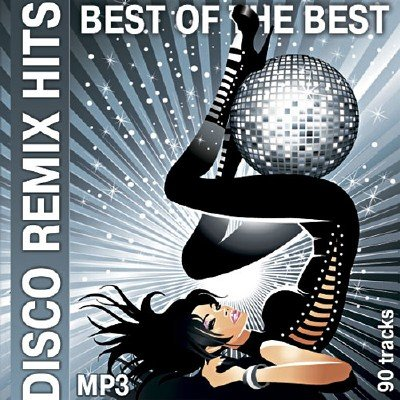 Disco Remix Hits - Best Of The Best (2012)