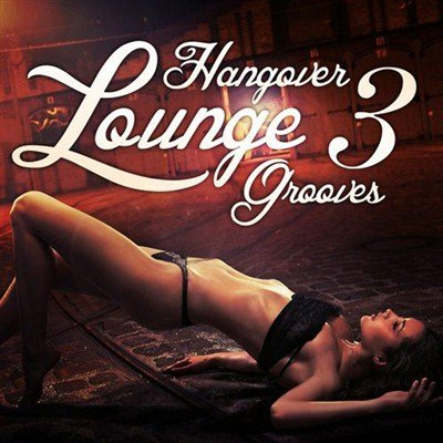 Hangover Lounge Grooves Vol.3 (2012)