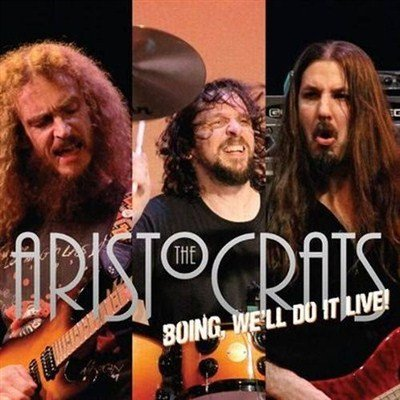 The Aristocrats - Boing, We'll Do It Live! (2012) (Deluxe Edition)