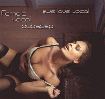 Female Vocal Dubstep (2012)