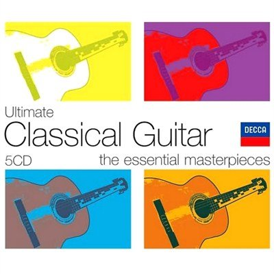 Ultimate Classical Guitar. The Essential Masterpieces (2008)