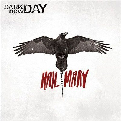 Dark New Day - Hail Mary (2013)