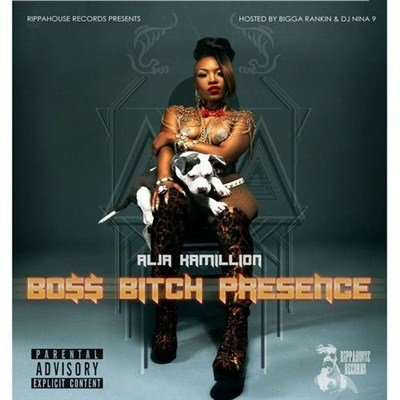 Alja Kamillion - Boss Bitch Presence (2013)