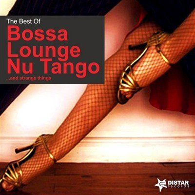 The Best of Bossa, Lounge, Nu Tango and Strange Things (2012)