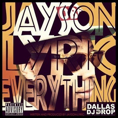 Jayson Lyric - Jayson Lyric Everything (2013)