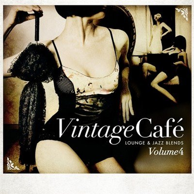 Vintage Cafe. Lounge and Jazz Blends Volume 4 (2013)