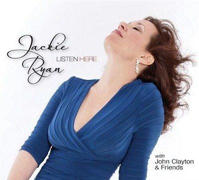 Jackie Ryan & John Clayton - Listen Here (2013)