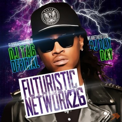 DJ Day-Day & DJ Tag Official - Futuristic NetWork 26 (2013)