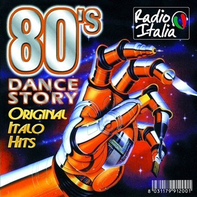 80's Dance Story Original Italo Hits (2010)