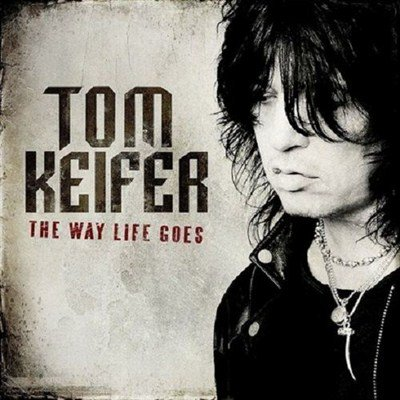 Tom Keifer - The Way Life Goes (2013)