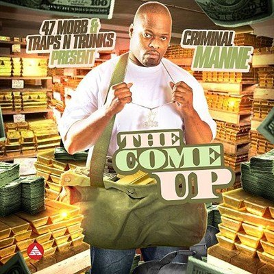 Criminal Manne - The Come Up (2013)