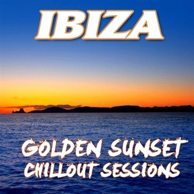 Ibiza Golden Sunset Chillout Sessions (2013)
