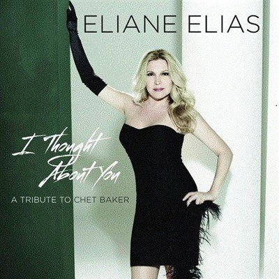 Eliane Elias - I Thought About You (2013)