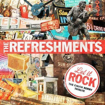 The Refreshments - Let It Rock: The Chuck Berry Tribute (2013)