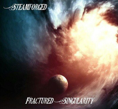 Steamforged - Fractured Singularity (2013)