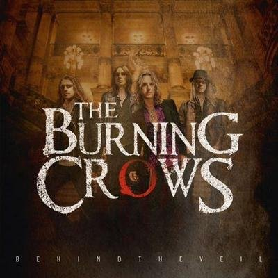 The Burning Crows - Behind The Veil (2013)