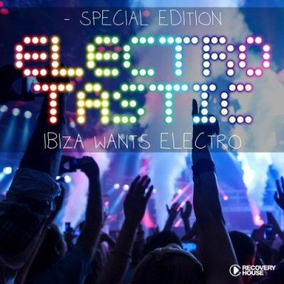 Electrotastic Ibiza Wants Electro (2013)