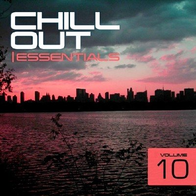 Chill Out Essentials Vol.10 (2013)