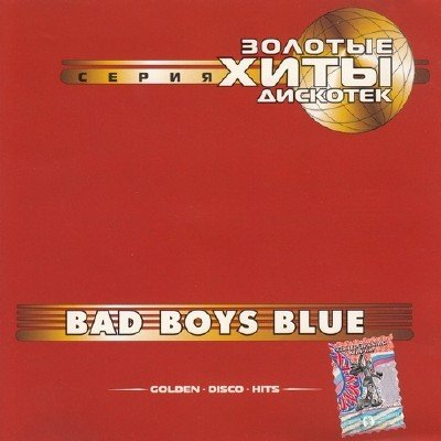 Bad Boys Blue - Golden Disco Hits (2001)