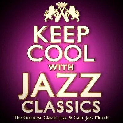 Keep Cool with Jazz Classics (2013)