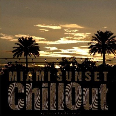 Miami Sunset Chillout (2013)