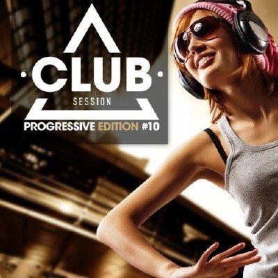 Club Session Progressive Edition Vol.10 (2013)