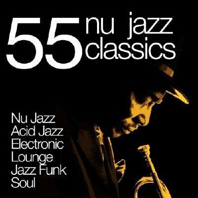 55 Nu Jazz Classics (2013)