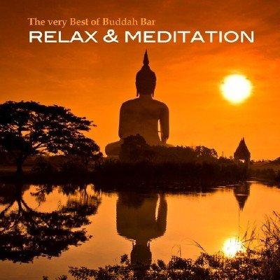 The Very Best of Buddha Bar. Relax and Meditation (2013)