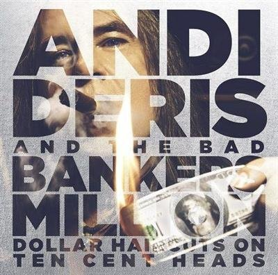 Andi Deris & Bad Bankers - Million Dollar Haircuts On Ten Cent Heads [Japanese Edition] (2013)