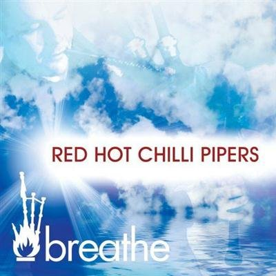 Red Hot Chilli Pipers - Breathe (2013)