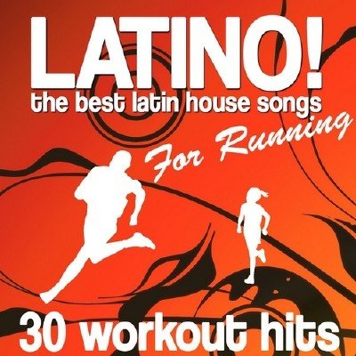 Latino! The Best Latin House Songs for Running (2013)