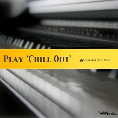 Play Chill Out. Select your Style Vol.1 (2014)