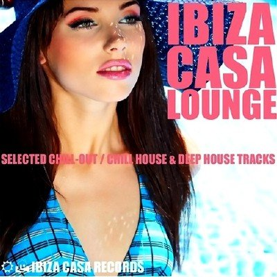 Ibiza Casa Lounge (2014)