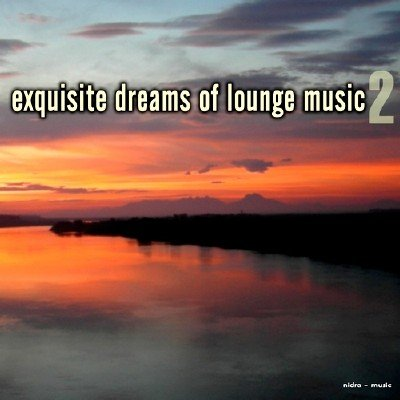 Exquisite Dreams of Lounge Music Vol. 2 (2014)