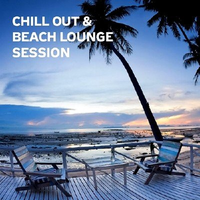 Chill Out and Beach Lounge Session (2014)