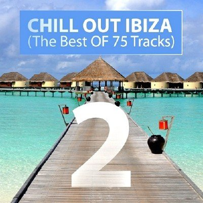 Chill Out Ibiza: The Best of 75 Tracks Vol 2 (2014)