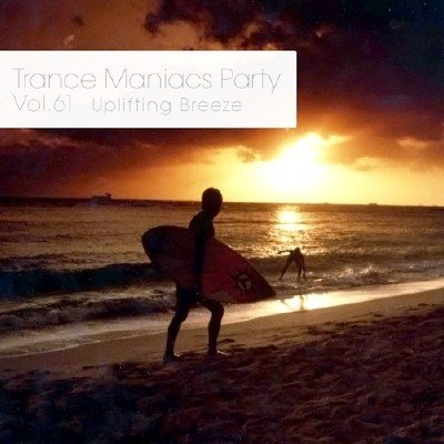 Trance Maniacs Party: Uplifting Breeze #61 (2014)