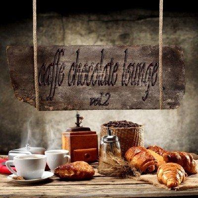 Caffe Chocolate Lounge Vol. 2 (2014)