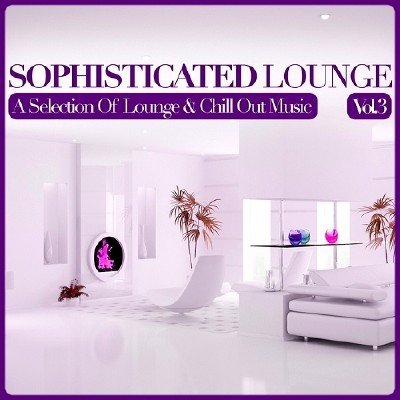 Sophisticated Lounge Vol.3 (2014)