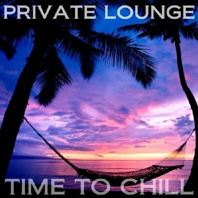 Private Lounge: Time To Chill (2014)