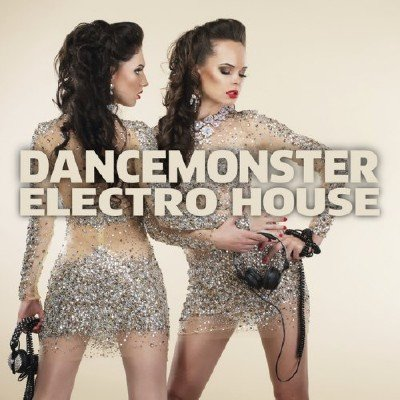 Dancemonster Electro House (2014)